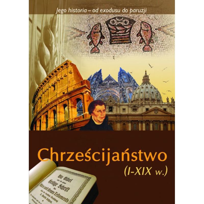 Jego historia - Chrześcijaństwo (I-XIX w.)