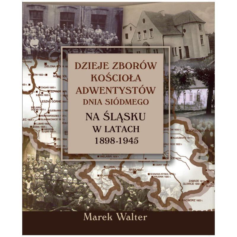Dzieje zborów KADS na Śląsku w latach 1898-1945. Twarda oprawa
