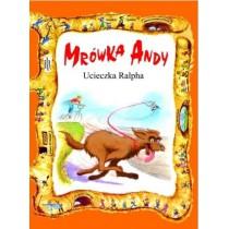 Ucieczka Ralpha- Mrówka Andy