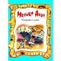 Przygoda w cyrku- Mrówka Andy