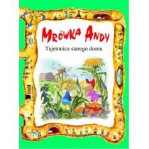 Tajemnica starego domu - Mrówka Andy